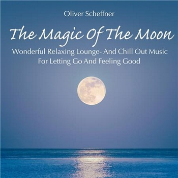 Oliver Scheffner - The Magic of the Moon (2014)