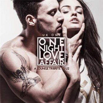 UK One - One Night Love Affair: A Lounge Tribute to U2 (2016)
