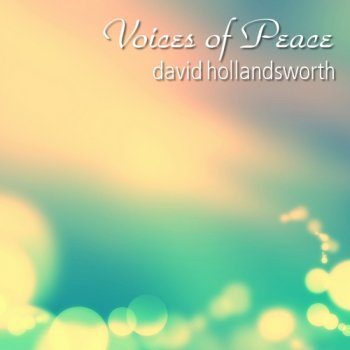 David Hollandsworth - Voices Of Peace (2016)