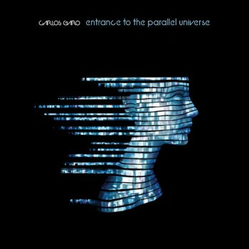 Carlos Garo - Entrance To The Parallel Universe (2015)