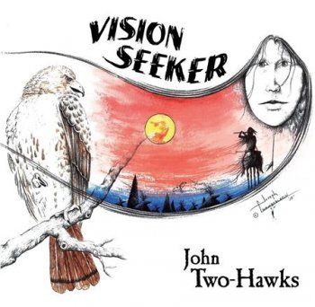 John Two-Hawks - Vision Seeker  (2011)