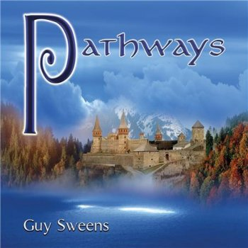 Guy Sweens - The Passion For Music / Pathways (2003/ 2016)