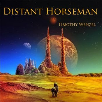 Timothy Wenzel - Distant Horseman (2016)