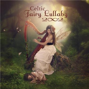 2002 - Celtic Fairy Lullaby (2016)