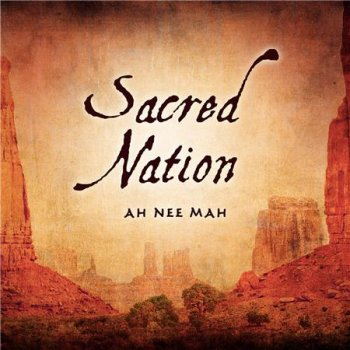 Ah Nee Mah - Sacred Nation (2014)