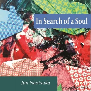 Jun Naotsuka - In Search of a Soul (2016)