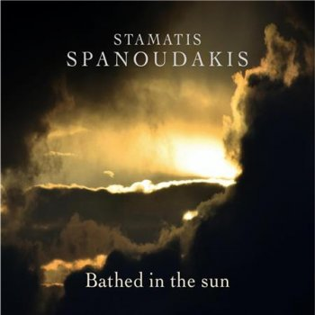 Stamatis Spanoudakis - Bathed in the Sun (2016)