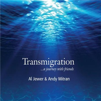 Al Jewer & Andy Mitran - Transmigration (2016)