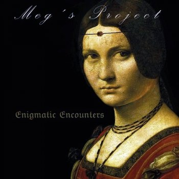 Meg's Project - Enigmatic Encounters (2015)