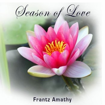 Frantz Amathy - Season Of Love (2016)
