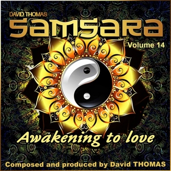 "David Thomas ""Samsara"" - Awakening to Love, Vol. 14  (2016)"