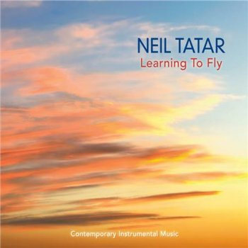 Neil Tatar - Learning to Fly (2015)