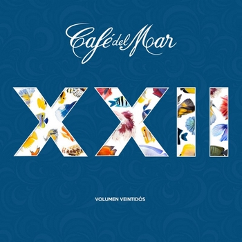 Cafe Del Mar XXII - Volumen Veintidos (2016)