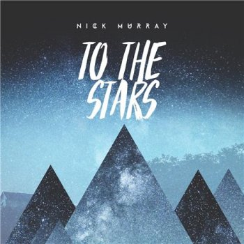 Nick Murray - To the Stars (2016)