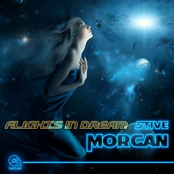 Stive Morgan - Flights In Dream (2016)