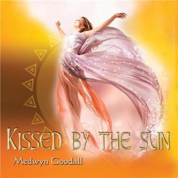 Medwyn Goodall - Kissed by the Sun (2016)