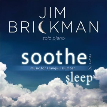 Jim Brickman - Soothe, Vol. 2: Sleep (2016)