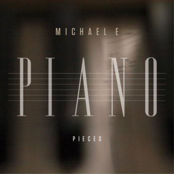Michael E - Piano Pieces (2016)