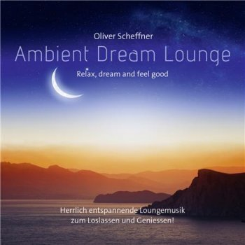 Oliver Scheffner - Ambient Dream Lounge (2016)