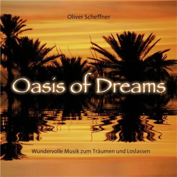Oliver Scheffner - Oasis of Dreams (2016)