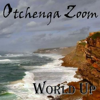 Otchenga Zoom - World Up (2009)