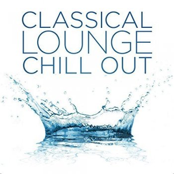 Classical Lounge Chill Out (2016)