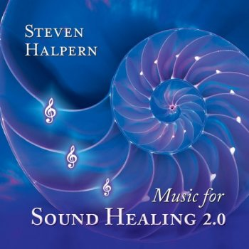 Steven Halpern - Music for Sound Healing 2.0 (2016)