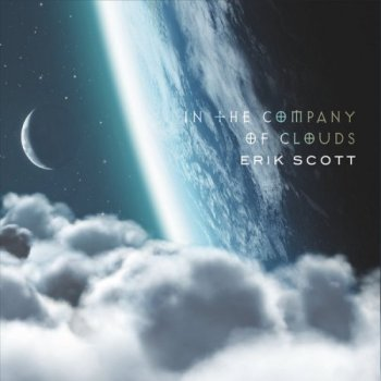 Erik Scott - In the Company of Clouds (2016)