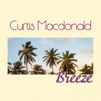 Curtis Macdonald - Breeze (2016)