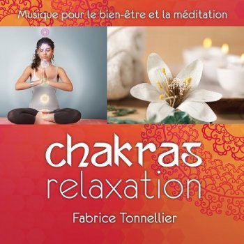 Fabrice Tonnellier - Chakras Relaxation (2016)