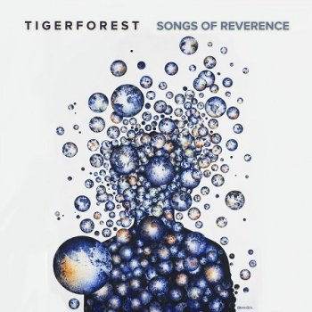Tigerforest - Songs Of Reverence (2016)