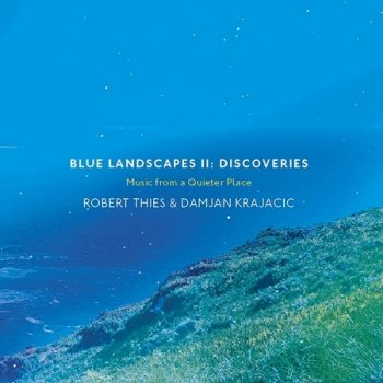 Robert Thies & Damjan Krajacic - Blue Landscapes II: Discoveries (2016)
