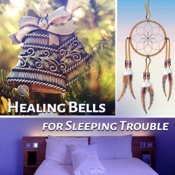 Healing Bells: for Sleeping Trouble Deep Sleep (2016)