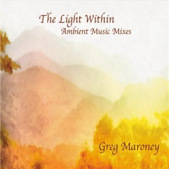 Greg Maroney - The Light Within (2016)