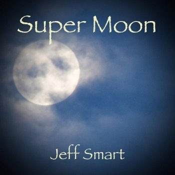 Jeff Smart - Super Moon (2016)