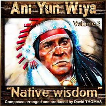 Ani Yun Wiya  - Native Wisdom (2016)