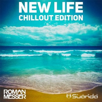 Roman Messer - New Life (Chillout Edition) (2016)