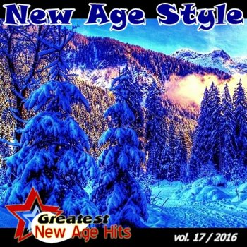New Age Style - Greatest New Age Hits, Vol. 17 (2016)