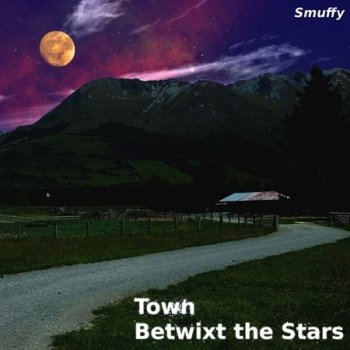 Smuffy - Town Betwixt the Stars (2017)