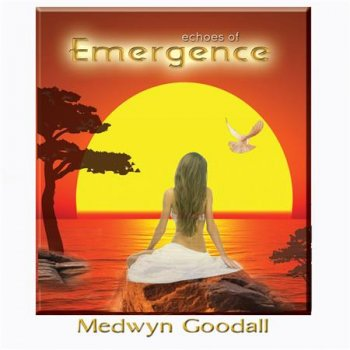 Medwyn Goodall - Echoes of Emergence (2017)