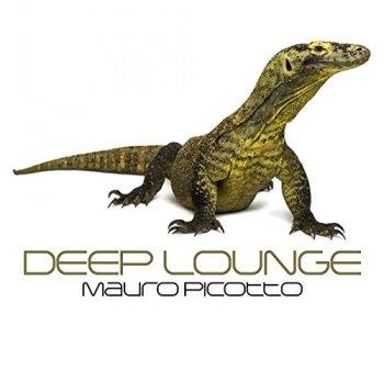 Mauro Picotto - Deep Lounge (2017)