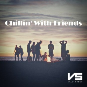 Valdi Sabev - Chillin' with Friends (2017)
