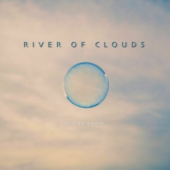 William Hoshal - River Of Clouds (2017)