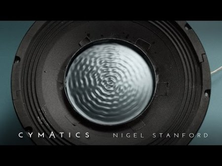 Nigel Stanford - Cymatics