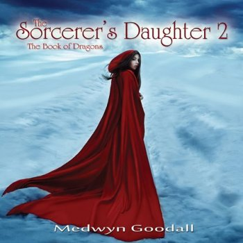 Medwyn Goodall - The Sorcerer's Daughter 2 (2017)