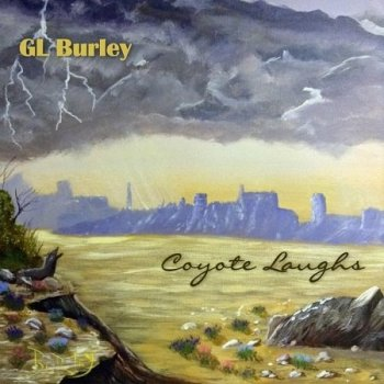 GL Burley - Coyote Laughs (2016)