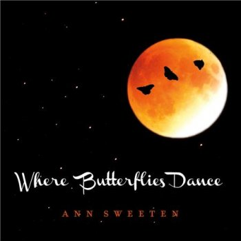Ann Sweeten - Where Butterflies Dance (2016)