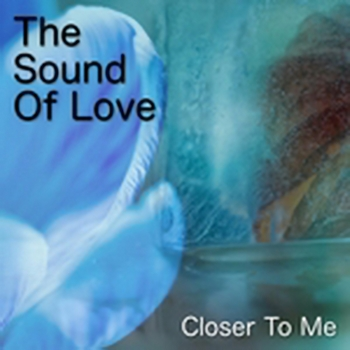 The Sound Of Love - Closer to me (2017)