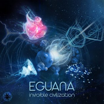 Eguana - Invisible Civilization (2017)