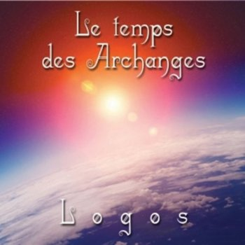 Logos (Stephen Sicard) - Le Temps des Archanges (2017)